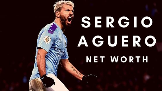 What is the net worth of Sergio Aguero in the year 2020?